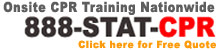 Onsite CPR Training at your location. Onsite CPR First Aid AED Training for Corporations or Groups